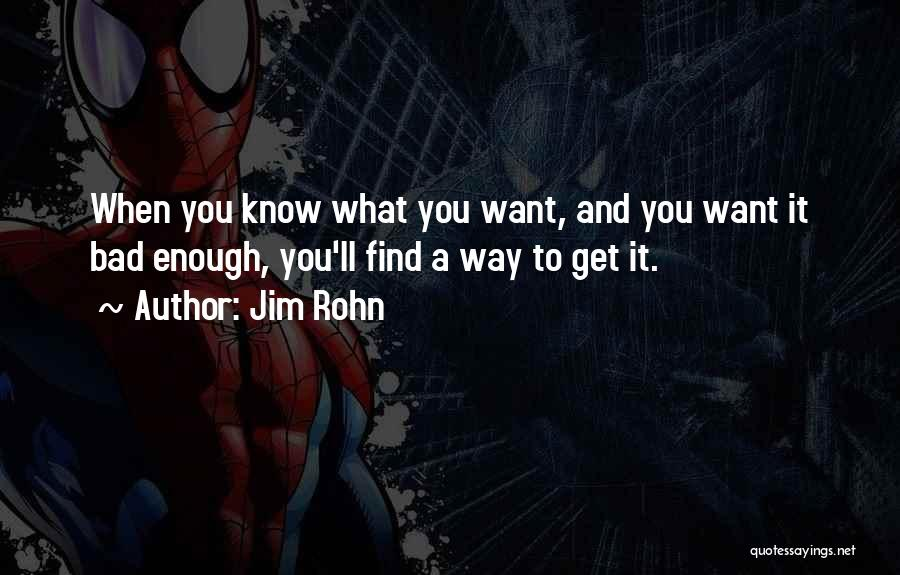 Want You Bad Quotes By Jim Rohn