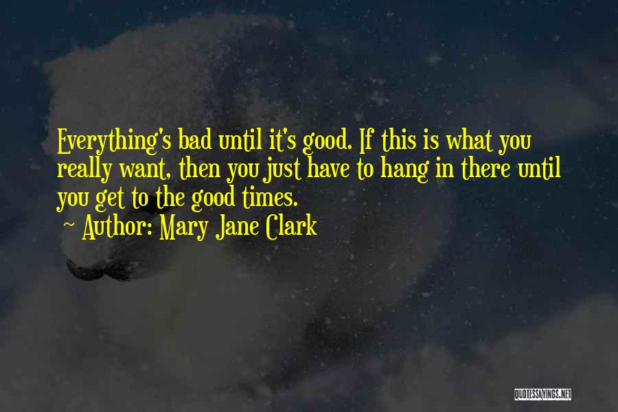 Want You Bad Quotes By Mary Jane Clark