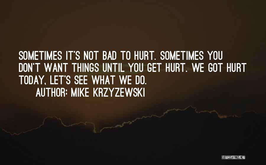Want You Bad Quotes By Mike Krzyzewski