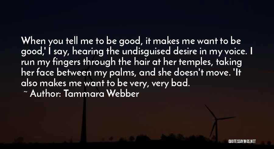 Want You Bad Quotes By Tammara Webber
