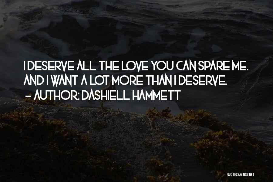 Want You Love Quotes By Dashiell Hammett