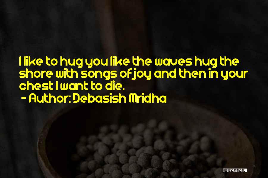 Want You Love Quotes By Debasish Mridha