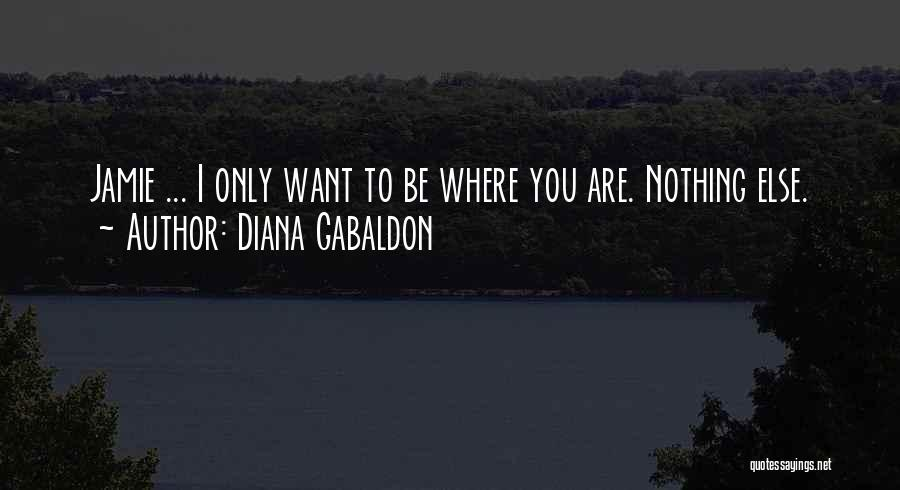 Want You Love Quotes By Diana Gabaldon