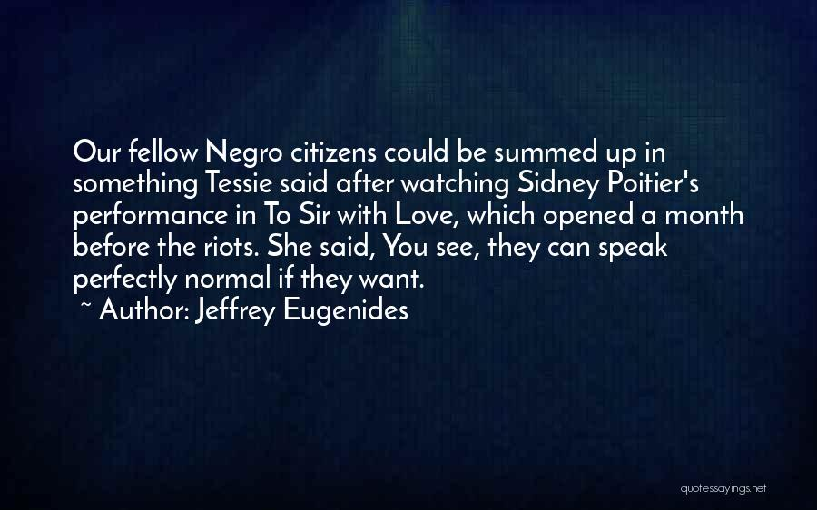 Want You Love Quotes By Jeffrey Eugenides