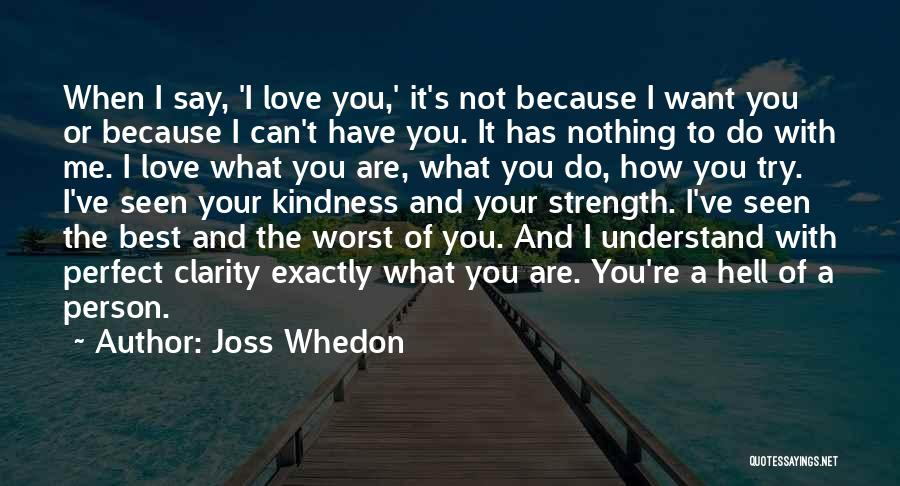Want You Love Quotes By Joss Whedon