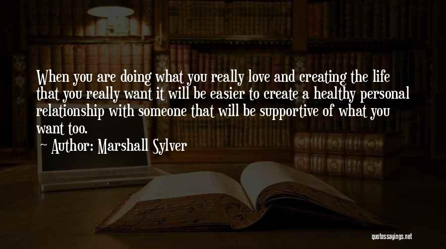 Want You Love Quotes By Marshall Sylver