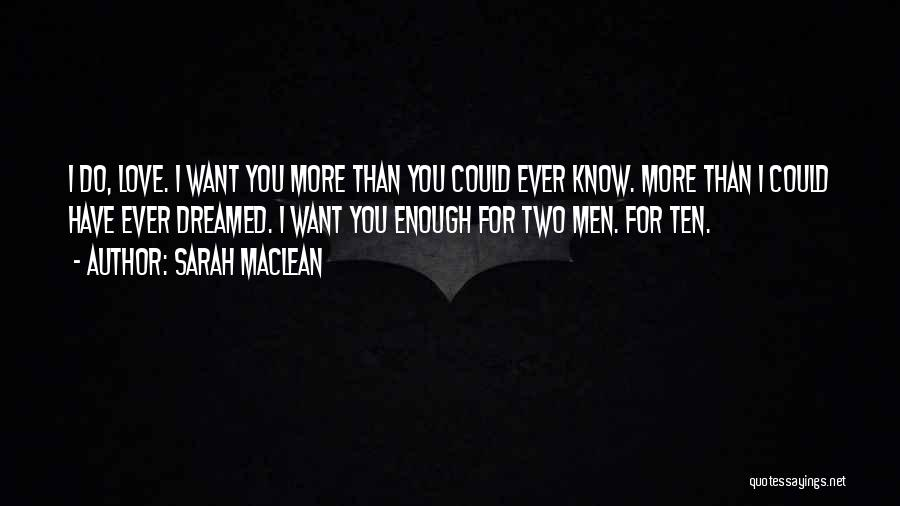 Want You Love Quotes By Sarah MacLean