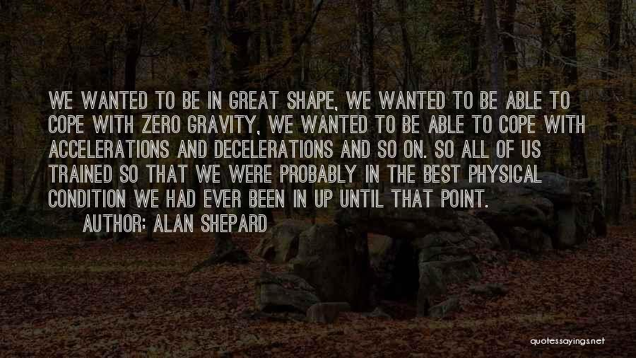 Wanted Quotes By Alan Shepard