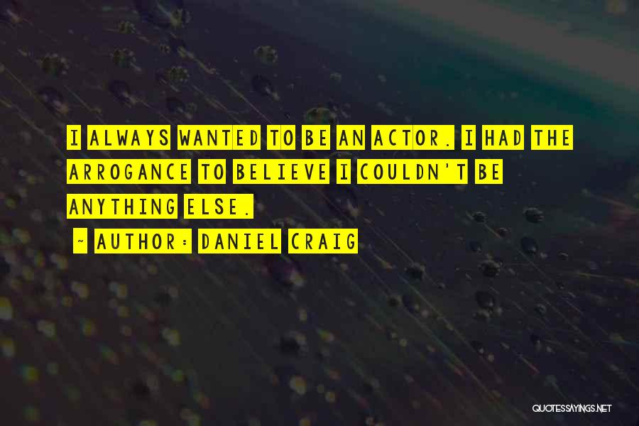 Wanted Quotes By Daniel Craig