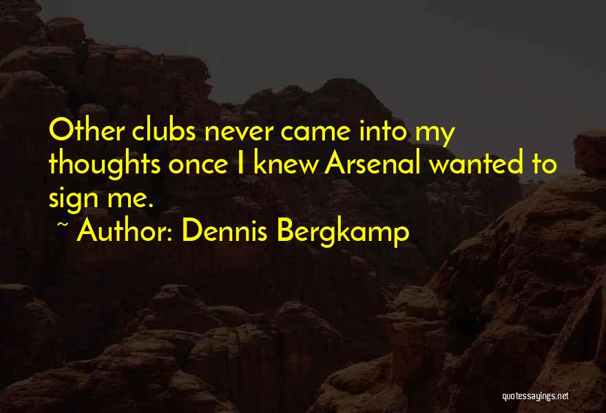 Wanted Quotes By Dennis Bergkamp