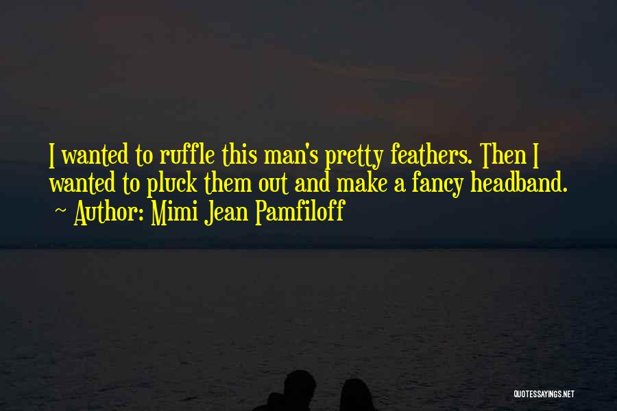 Wanted Quotes By Mimi Jean Pamfiloff