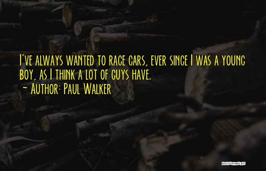 Wanted Quotes By Paul Walker