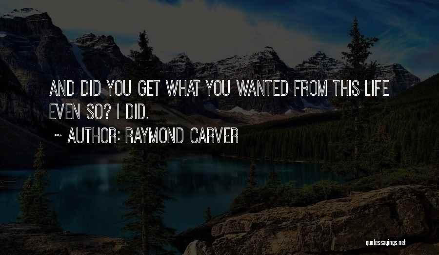 Wanted Quotes By Raymond Carver