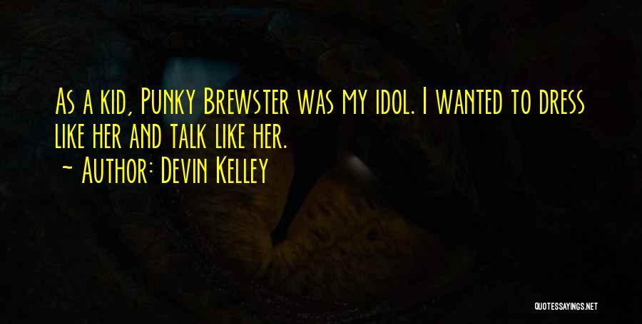 Wanted To Talk Quotes By Devin Kelley