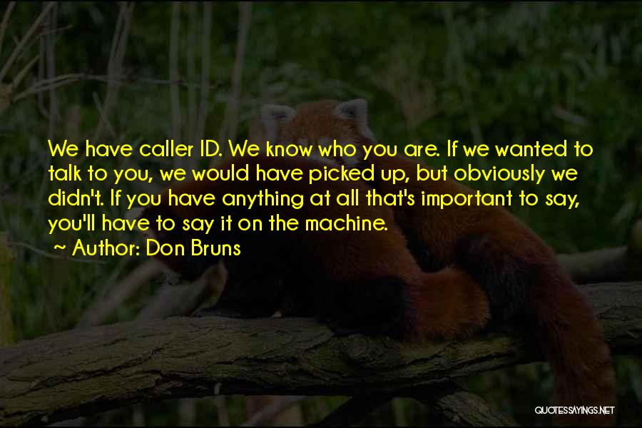 Wanted To Talk Quotes By Don Bruns