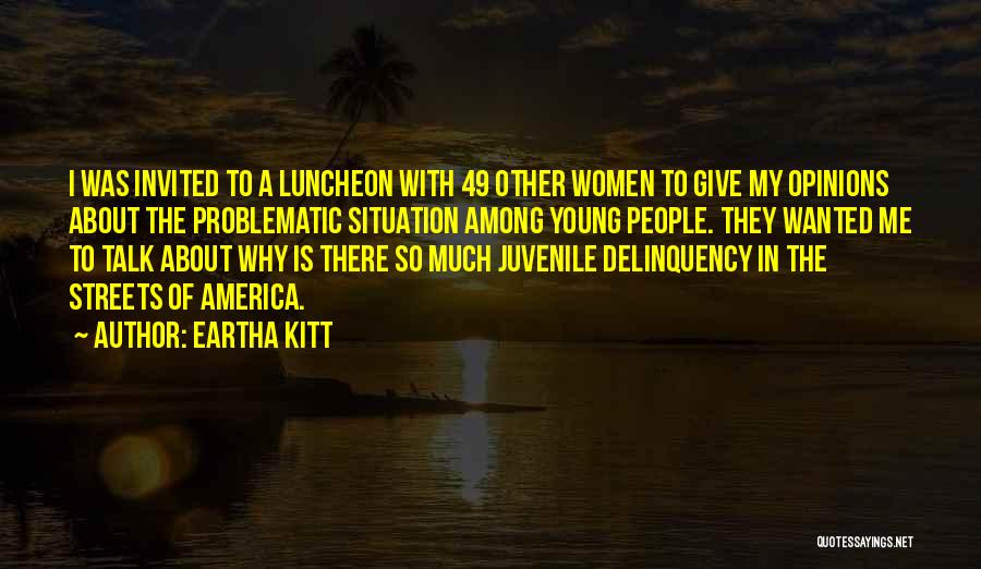 Wanted To Talk Quotes By Eartha Kitt
