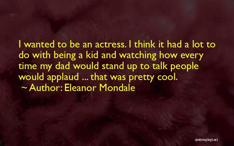 Wanted To Talk Quotes By Eleanor Mondale