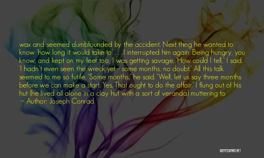 Wanted To Talk Quotes By Joseph Conrad
