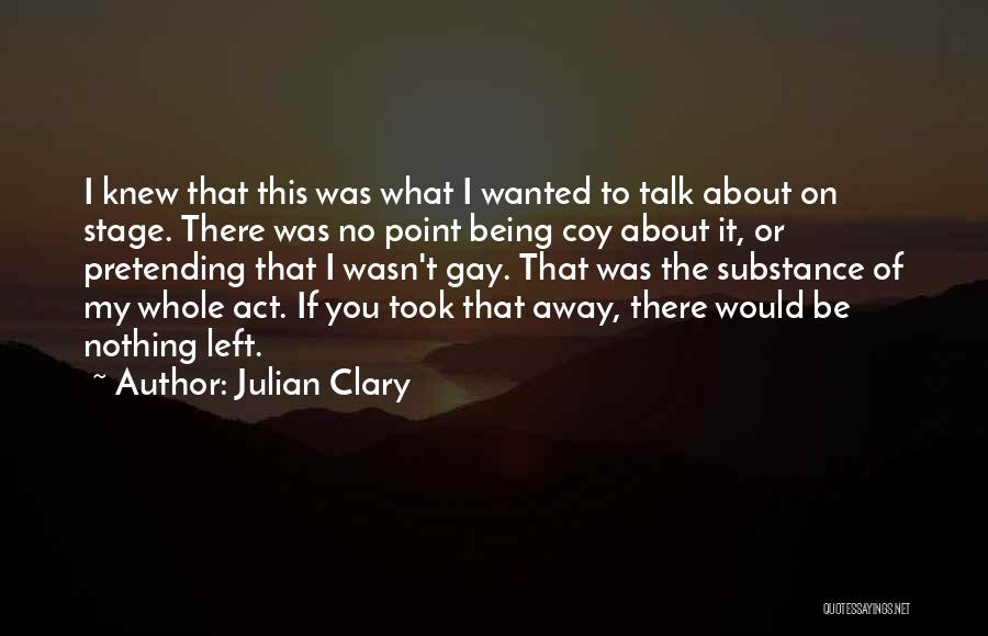 Wanted To Talk Quotes By Julian Clary