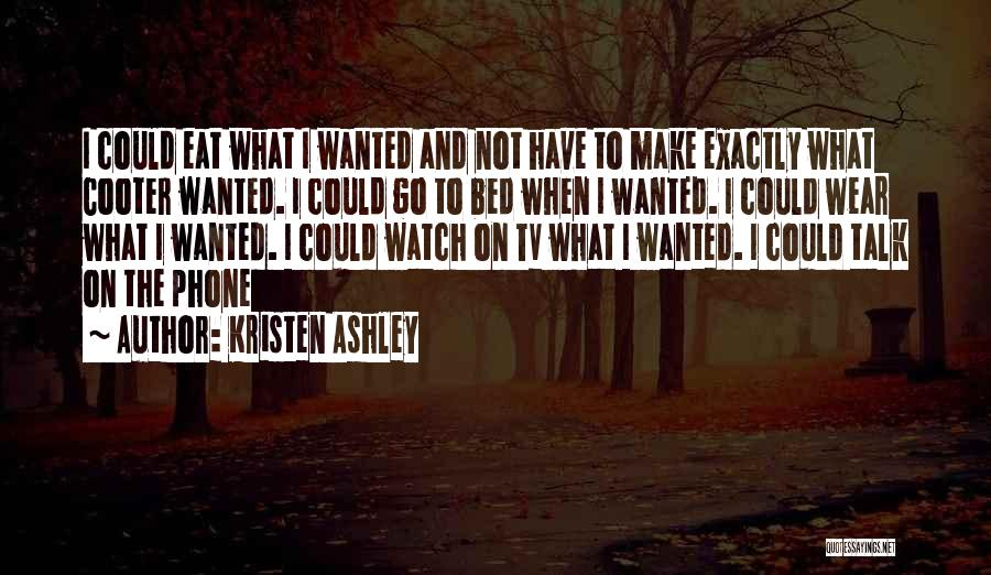 Wanted To Talk Quotes By Kristen Ashley