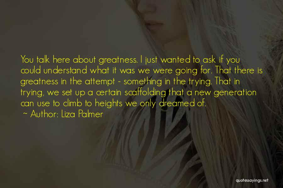 Wanted To Talk Quotes By Liza Palmer