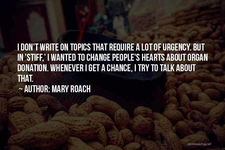 Wanted To Talk Quotes By Mary Roach