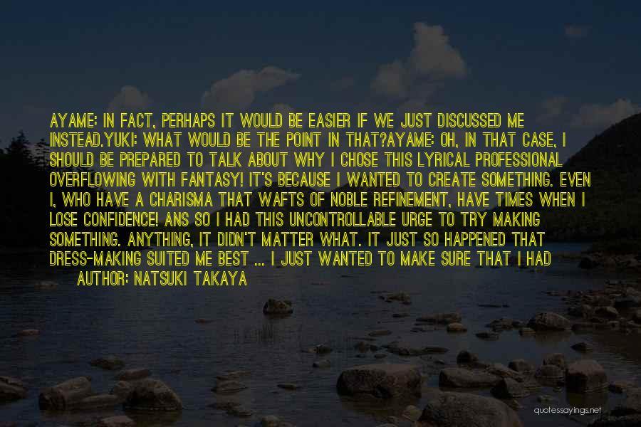 Wanted To Talk Quotes By Natsuki Takaya