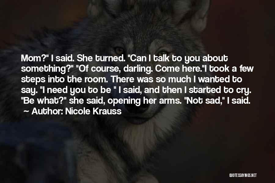 Wanted To Talk Quotes By Nicole Krauss
