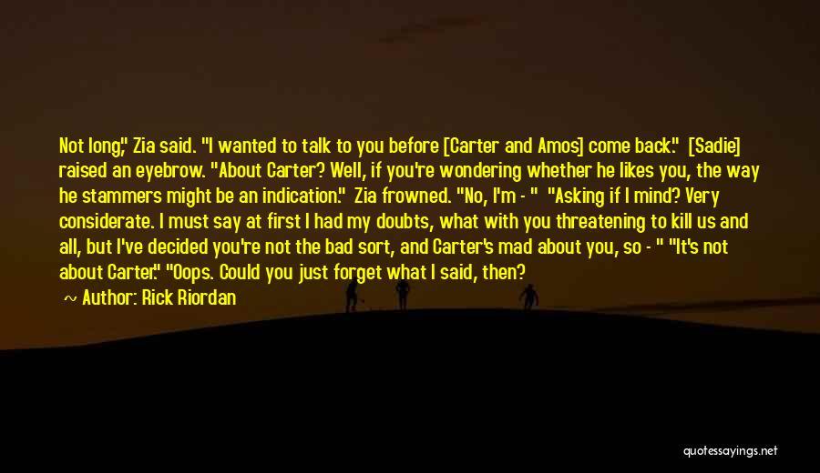 Wanted To Talk Quotes By Rick Riordan