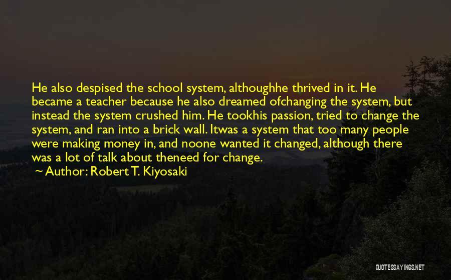 Wanted To Talk Quotes By Robert T. Kiyosaki