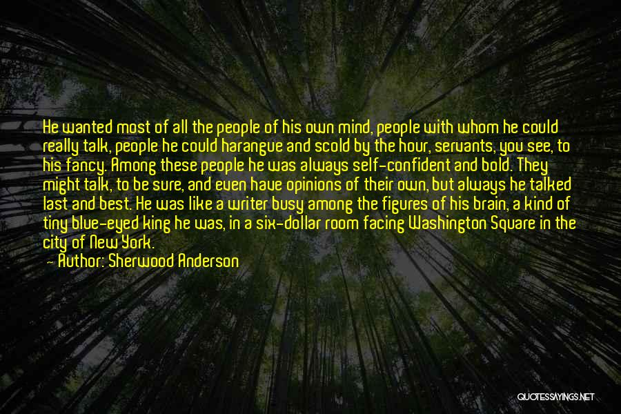 Wanted To Talk Quotes By Sherwood Anderson