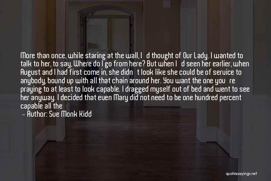 Wanted To Talk Quotes By Sue Monk Kidd