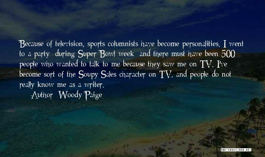Wanted To Talk Quotes By Woody Paige