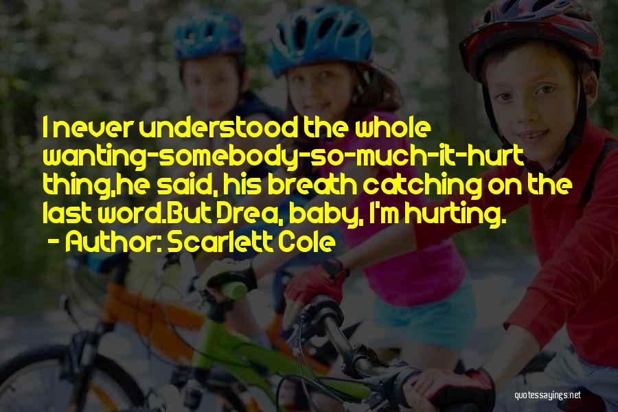Wanting A Baby Quotes By Scarlett Cole