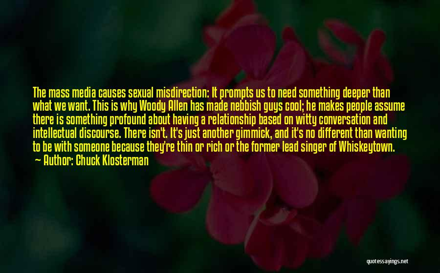 Wanting Different Things In A Relationship Quotes By Chuck Klosterman