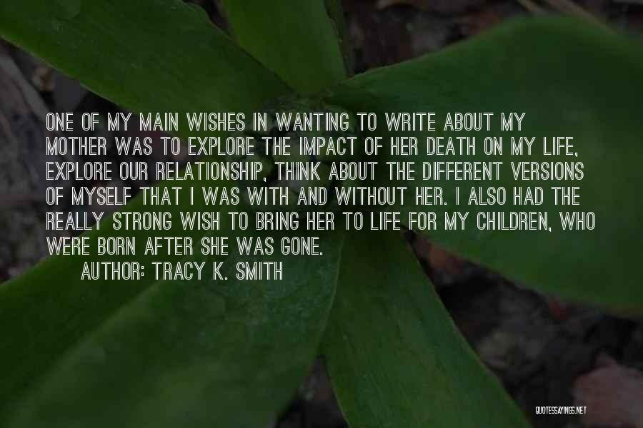 Wanting Different Things In A Relationship Quotes By Tracy K. Smith
