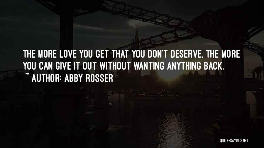 Wanting Love Back Quotes By Abby Rosser