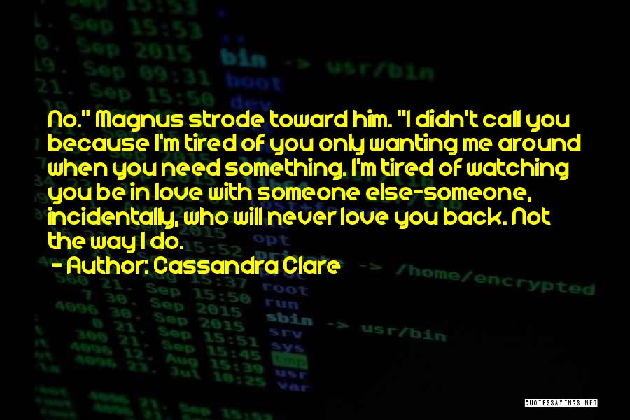 Wanting Love Back Quotes By Cassandra Clare