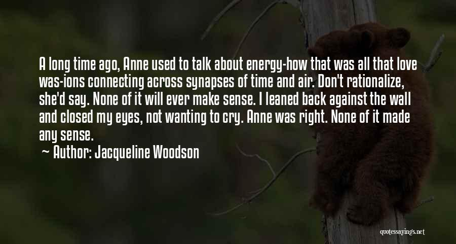 Wanting Love Back Quotes By Jacqueline Woodson