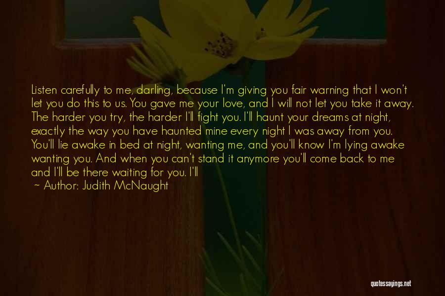 Wanting Love Back Quotes By Judith McNaught