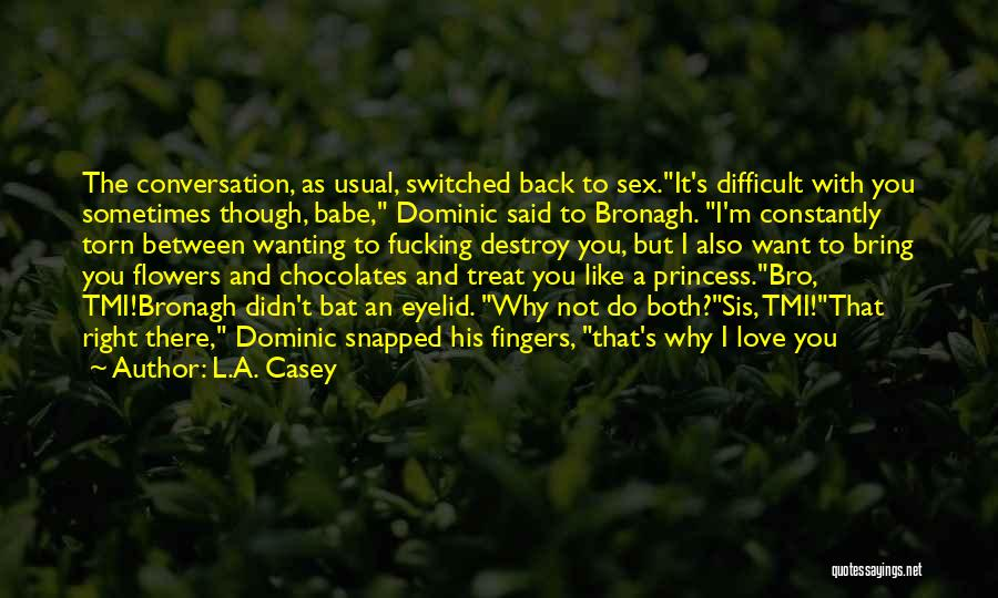 Wanting Love Back Quotes By L.A. Casey