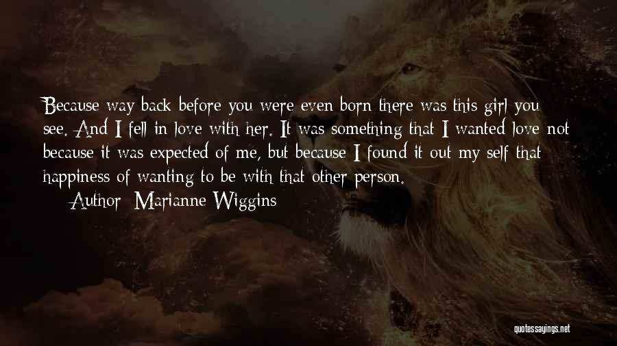 Wanting Love Back Quotes By Marianne Wiggins