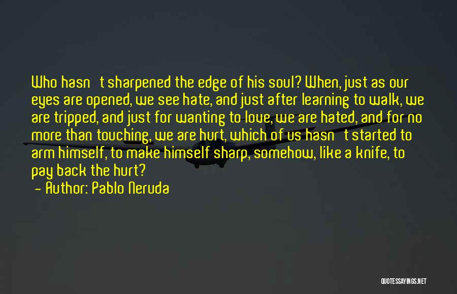 Wanting Love Back Quotes By Pablo Neruda