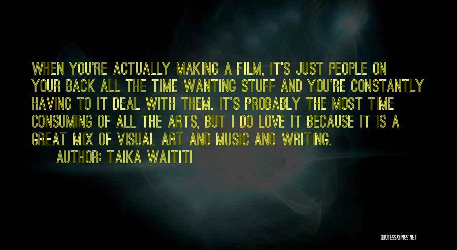 Wanting Love Back Quotes By Taika Waititi