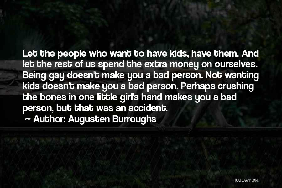 Wanting One Person Quotes By Augusten Burroughs
