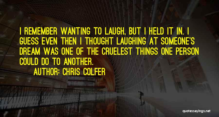 Wanting One Person Quotes By Chris Colfer