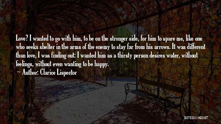 Wanting One Person Quotes By Clarice Lispector