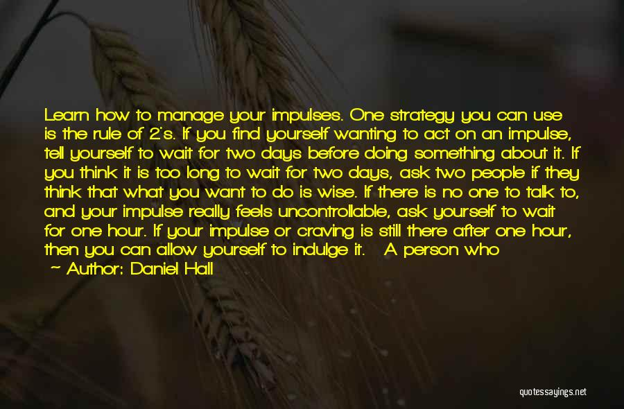 Wanting One Person Quotes By Daniel Hall