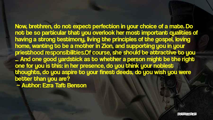 Wanting One Person Quotes By Ezra Taft Benson