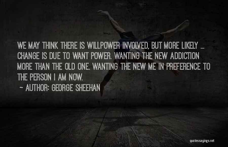 Wanting One Person Quotes By George Sheehan